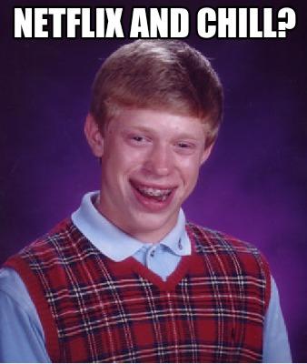 netflix and chill meme